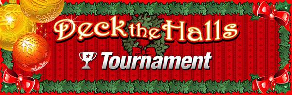 Deck The Halls Tournament
