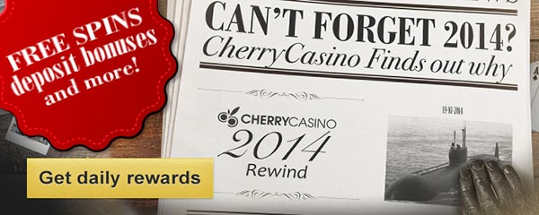 Cherry Casino Rewind 2014 Promotion